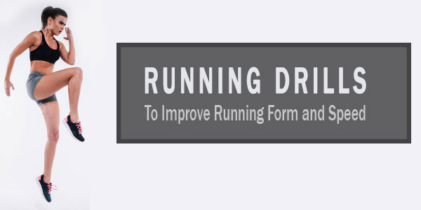 Running Drills to Increase Speed and Improve running form [With Animations]